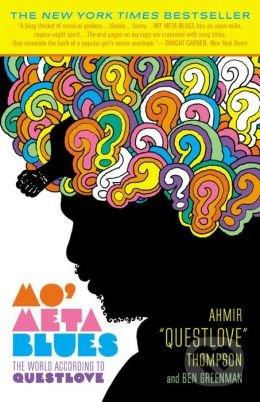 Mo\' Meta Blues - Ahmir Questlove Thompson, Ben Greenman