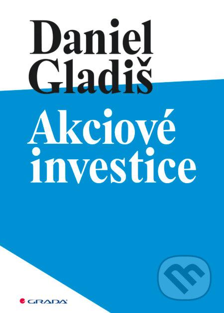 Akciové investice - Daniel Gladiš