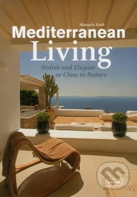 Mediterranean Living - Manuela Roth