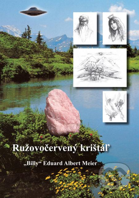 Ružovočervený krištáľ - Billy Eduard Albert Meier