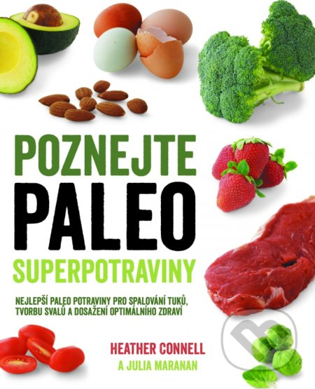 Poznejte paleo superpotraviny - Heather Connell, Julia Maranan
