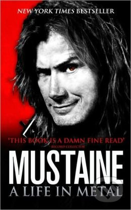 Mustaine: A Life in Metal - Dave Mustaine