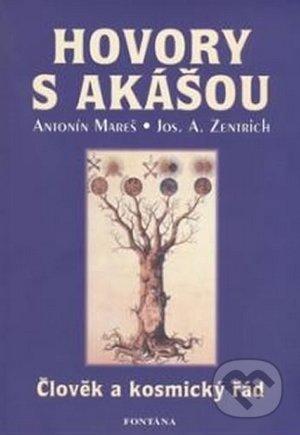 Hovory s Akášou - Antonín Mareš, Josef Zentrich
