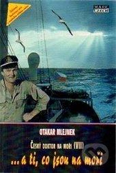 ...a ti, co jsou na moři - Otakar Mlejnek