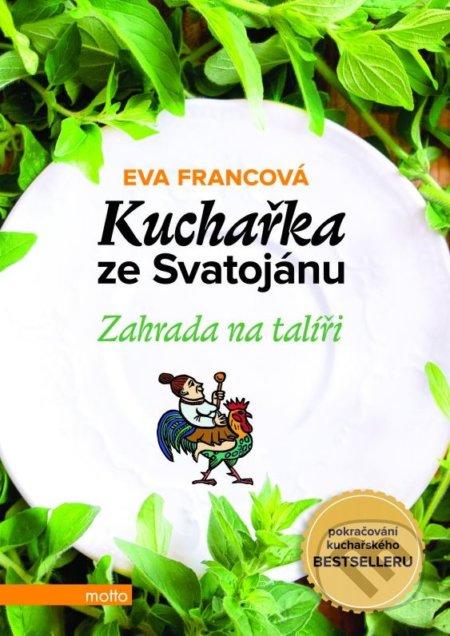 Kuchařka ze Svatojánu: Zahrada na talíři - Eva Francová