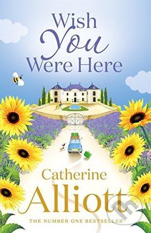 Wish You Were Here - Catherine Alliott