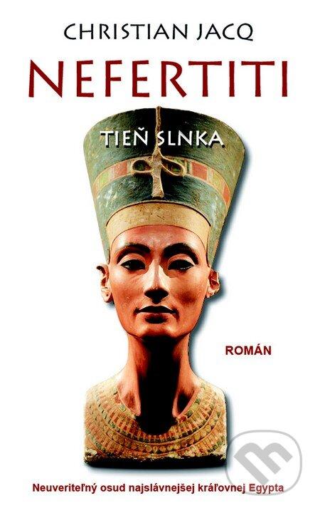 Nefertiti: Tieň slnka - Christian Jacq