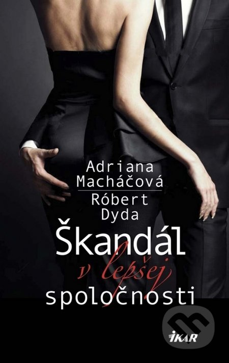 Škandál v lepšej spoločnosti - Adriana Macháčová, Róbert Dyda