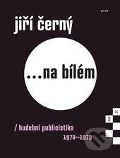 Jiří Černý ...na bílém 2 - Jiří Černý