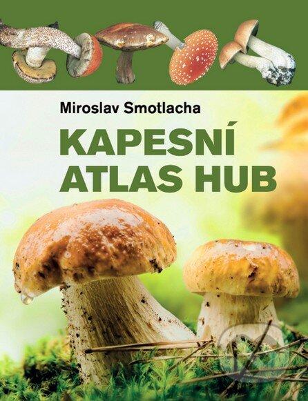 Ottovo nakladatelství Kapesní atlas hub - Miroslav Smotlacha