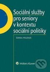 Sociální služby pro seniory v kontextu sociální politiky - Šárka Prudká
