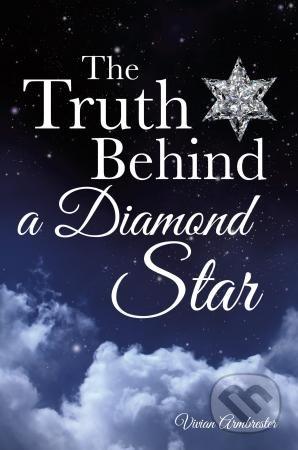 The Truth Behind a Diamond Star - Vivian Armbrester