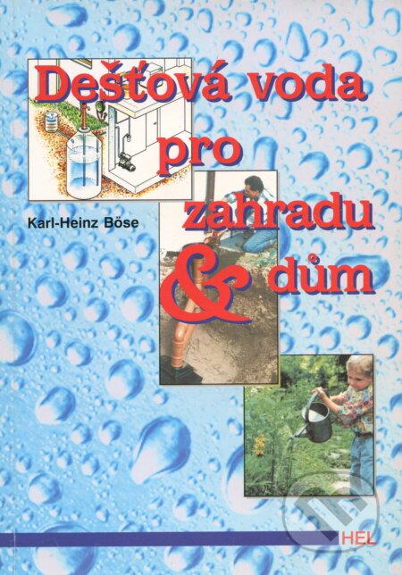 Dešťová voda pro zahradu a dům - Karl Hainz Böse