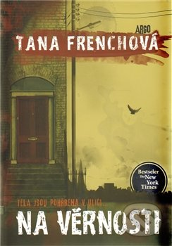 Na Věrnosti - Tana French