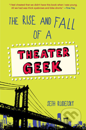 The Rise and Fall of a Theater Geek - Seth Rudetsky