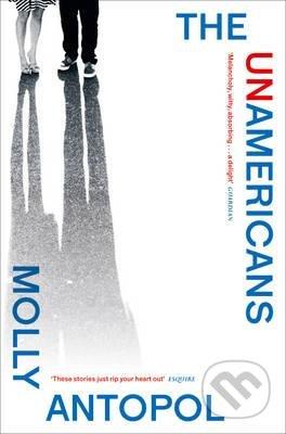 The Unamericans - Molly Antopol