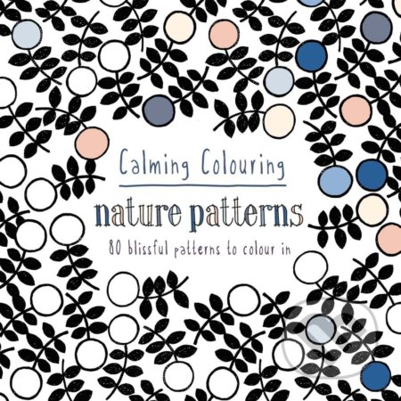 Calming Colouring: Nature Patterns - Graham Leslie McCallum