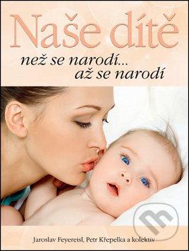 Naše dítě. Než se narodí... až se narodí - Náhled učebnice
