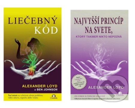 Liečebný kód + Najvyšší princíp na svete, ktorý takmer nikto nepozná (kolekcia) - Alexander Loyd, Ben Johnson