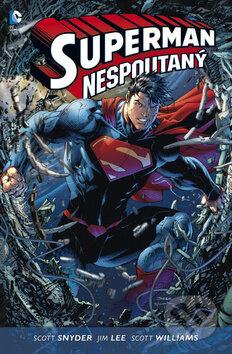 Superman Nespoutaný: Kniha první - Jim Lee, Scott Snyder
