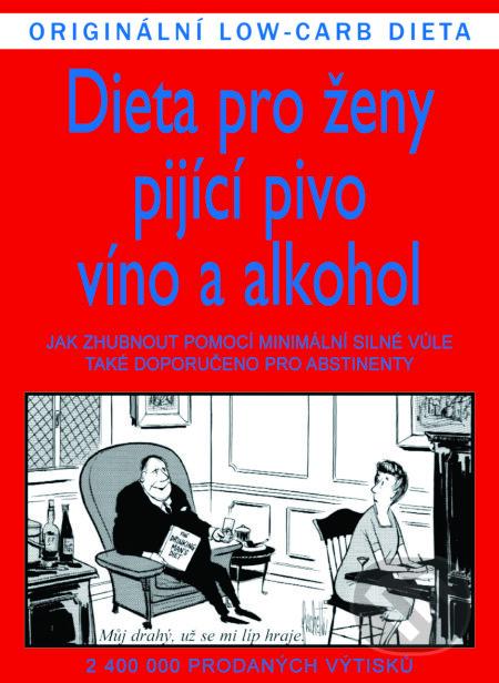 Dieta pro ženy pijící pivo, víno a alkohol - Gardner Jameson, Elliott Williams