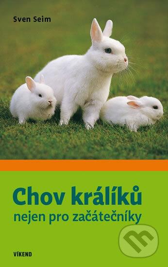 Chov králíků nejen pro začátečníky - Sven Seim