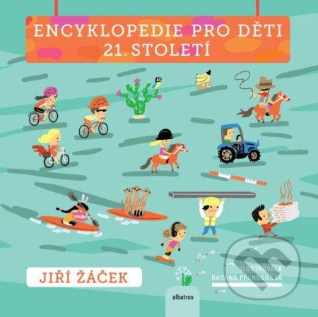 Encyklopedie pro děti 21. století - Jiří Žáček, Radana Přenosilová (ilustrácie)
