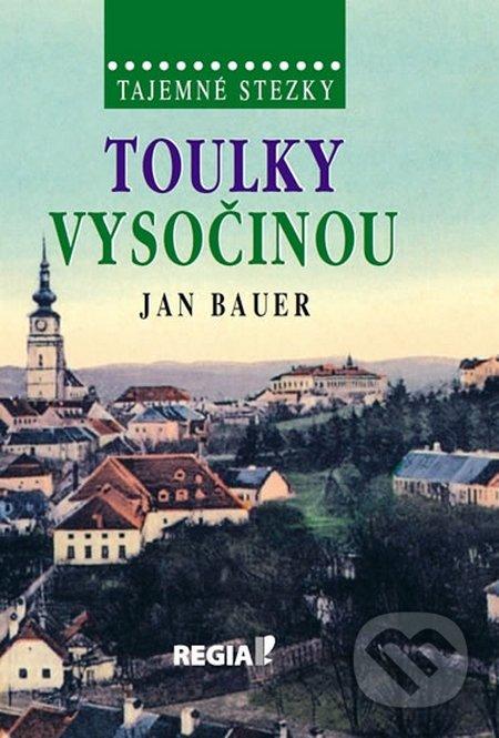 Regia Tajemné stezky - Toulky Vysočinou - Jan Bauer