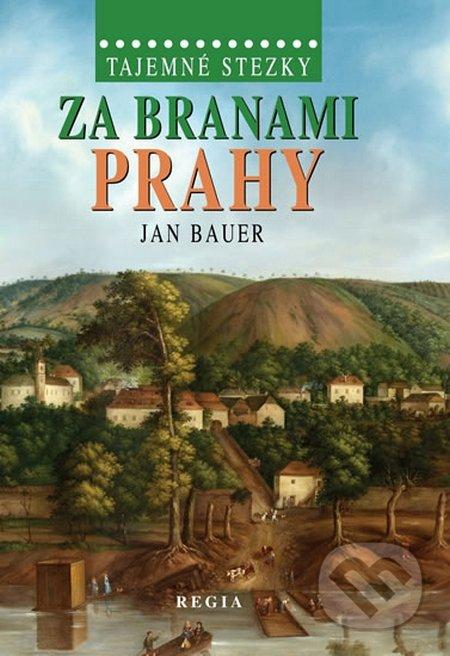 Tajemné stezky – Za branami Prahy - Jan Bauer