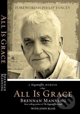All is Grace - Brennan Manning, John Blase