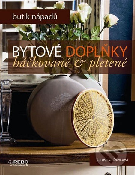 Bytové doplňky háčkované a pletené - Jaroslava Dovcová