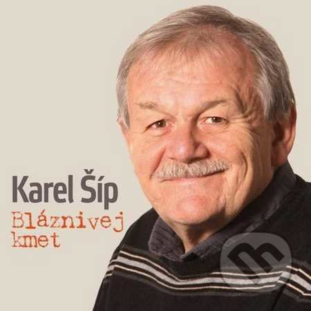 Karel Šíp: Bláznivej kmet - Karel Šíp