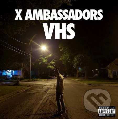 X Ambassadors: VHS - X Ambassadors