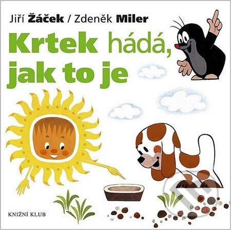 Krtek hádá, jak to je - Zdeněk Miler, Jiří Žáček
