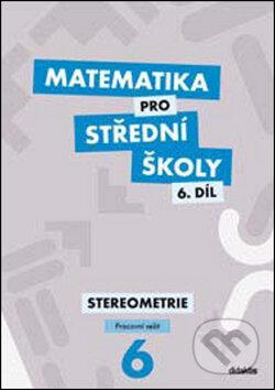 Matematika pro střední školy 6. díl - J. Mrázek, I. Šubrtová