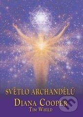 Světlo archandělů - Diana Cooper, Tim Whild