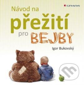 Návod na přežití pro bejby - Igor Bukovský