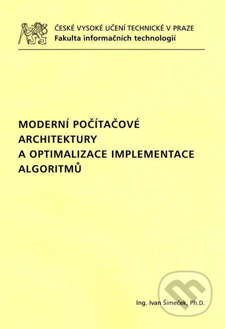 Moderní počítačové architektury a optimalizace implementace algoritmů - Ivan Šimeček