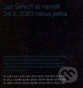 Jan Šerých se narodil 24.6. 2083 minus jedna -