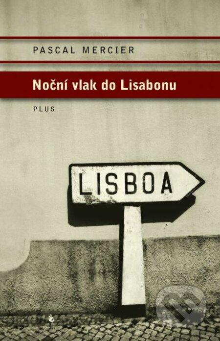 Noční vlak do Lisabonu - Pascal Mercier
