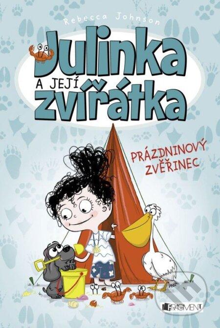 Julinka a její zvířátka: Prázdninový zvěřinec - Rebecca Johnson