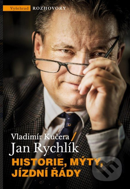 Historie, mýty, jízdní řády - Vladimír Kučera, Jan Rychlík