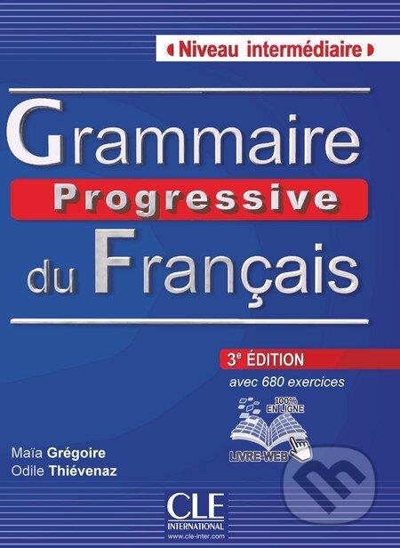 Grammaire progressive du français: Niveau Intermédiaire (A2/B1) - Maïa Gregoire, Odile Thievenaz