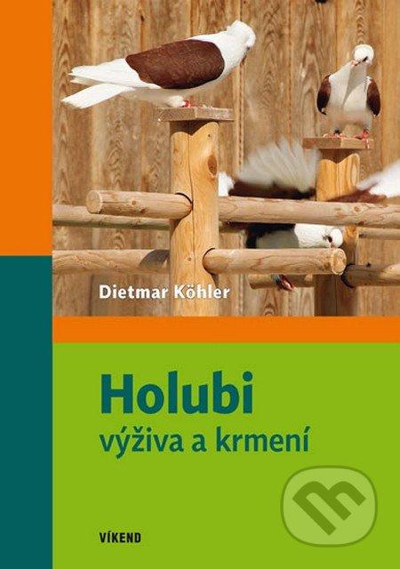 Holubi výživa a krmení - Dietmar Köhler