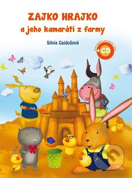 Zajko Hrajko a jeho kamaráti z farmy + 2 CD - Silvia Gajdošová