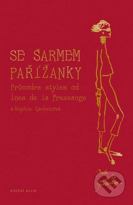 Se šarmem Pařížanky - Ines de la Fressange