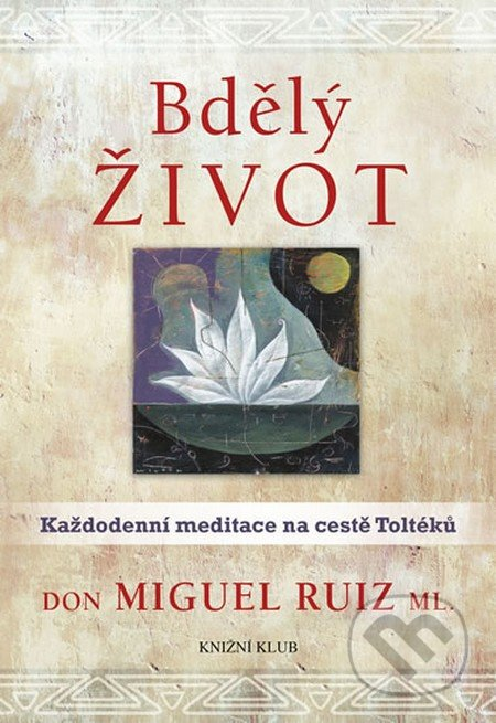 Bdělý život - Don Miguel Ruiz