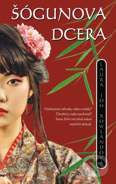 Šógunova dcera - Laura Joh Rowland