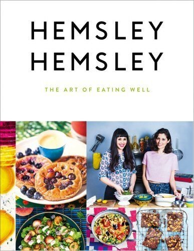 The Art of Eating Well - Jasmine Hemsley, Melissa Hemsley