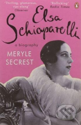 Elsa Schiaparelli - Meryle Secrest